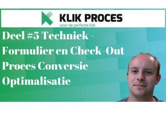 Deel 5 Techniek - Formulier en Check-Out Proces Conversie Optimalisatie