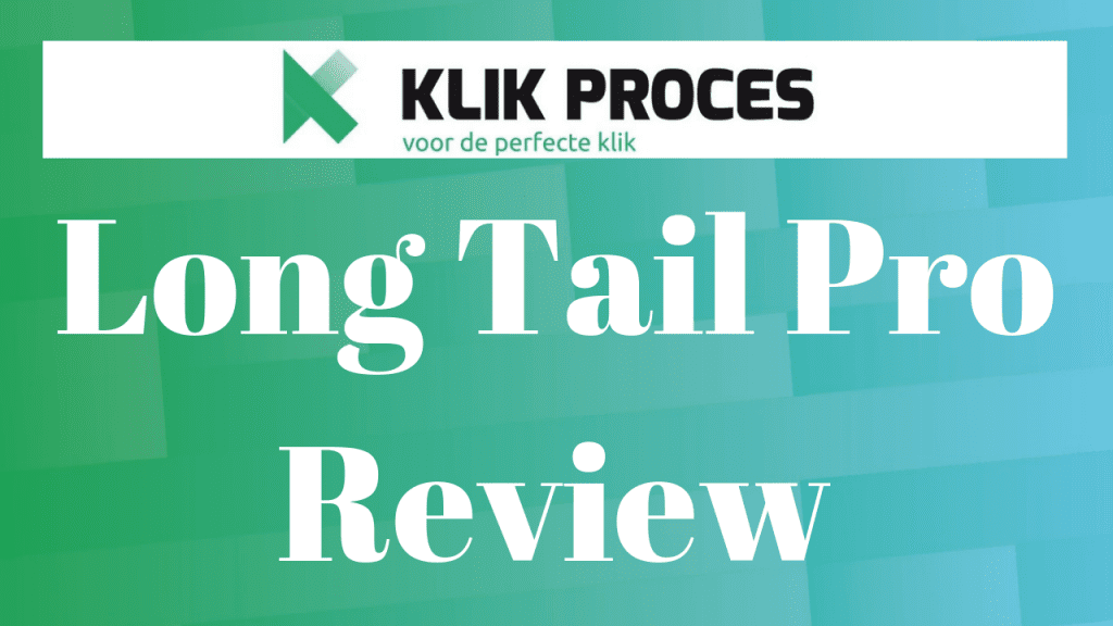 Long Tail Pro Review 2019: Waardevol of niet?